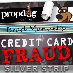 Credit Card Fraud by Brad Manuel and PropDog - UK Style Silver Strip
